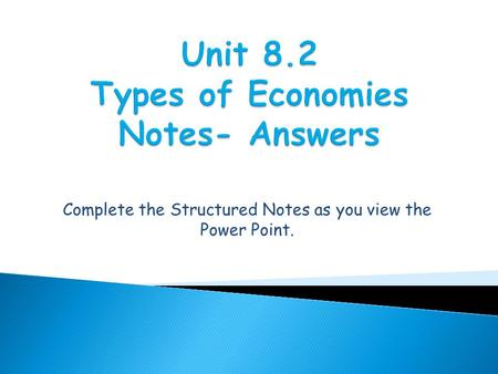 Unit 8.2 Types of Economies Notes- Answers
