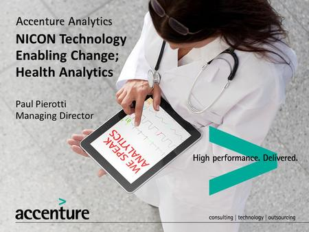 NICON Technology Enabling Change; Health Analytics Paul Pierotti Managing Director.