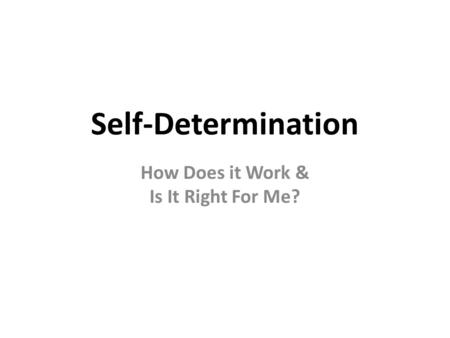 Self-Determination How Does it Work & Is It Right For Me?