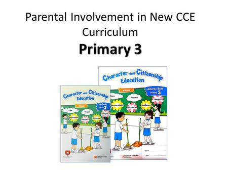Primary 3 Parental Involvement in New CCE Curriculum Primary 3.
