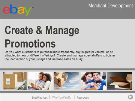 Create & Manage Promotions Do you want customers to purchase more frequently, buy in greater volume, or be attracted to new or different offerings? Create.