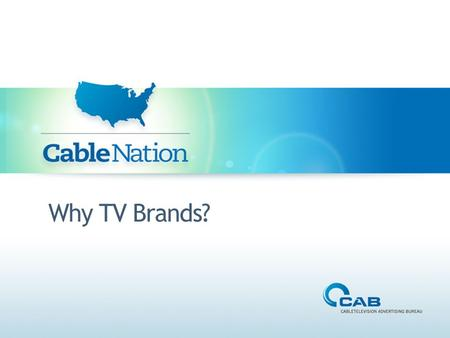 Why TV Brands?. Over the Past Several Years, Technology and Video Usage Has Exploded in the US.