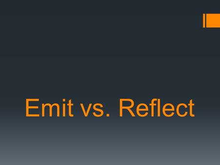 Emit vs. Reflect.