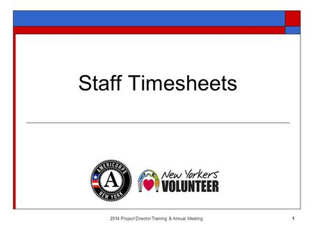 Staff Timesheets 2014 Project Director Training & Annual Meeting1.