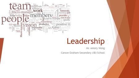 Leadership Mr. Amory Wong Carson Graham Secondary (IB) School.