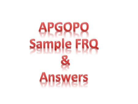 APGOPO Sample FRQ & Answers.