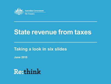 State revenue from taxes Taking a look in six slides June 2015.