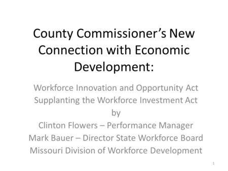 County Commissioner's New Connection with Economic Development: Workforce Innovation and Opportunity Act Supplanting the Workforce Investment Act by Clinton.