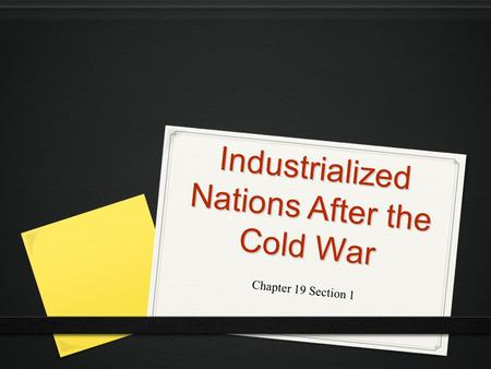 Industrialized Nations After the Cold War