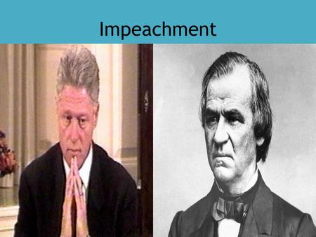 Impeachment. Definition A formal accusation of a federal official by a simple majority vote of the House of Representatives. Impeachment is the first.