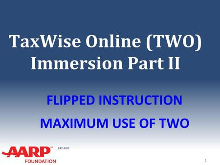 TaxWise Online (TWO) Immersion Part II