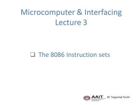 Microcomputer & Interfacing Lecture 3