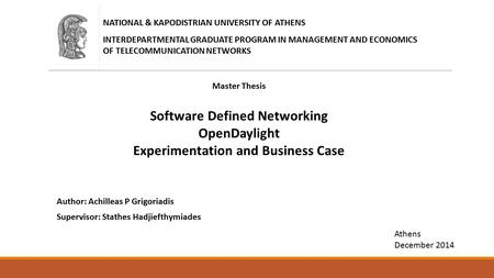 NATIONAL & KAPODISTRIAN UNIVERSITY OF ATHENS INTERDEPARTMENTAL GRADUATE PROGRAM IN MANAGEMENT AND ECONOMICS OF TELECOMMUNICATION NETWORKS Master Thesis.