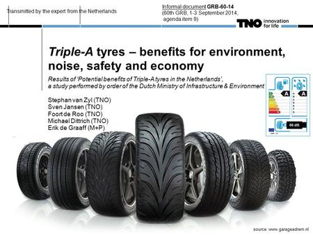 Triple-A tyres – benefits for environment, noise, safety and economy Results of 'Potential benefits of Triple-A tyres in the Netherlands', a study performed.