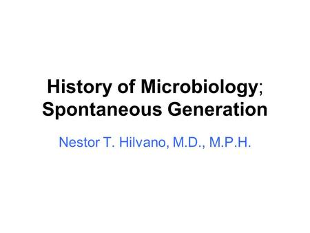 History of Microbiology; Spontaneous Generation