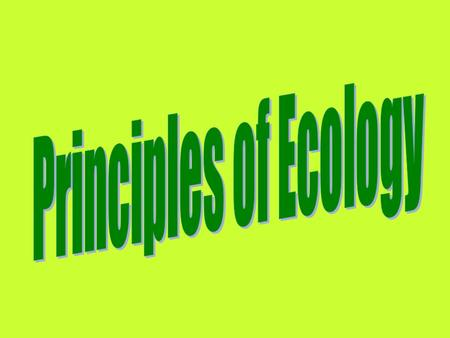 Principles of Ecology.