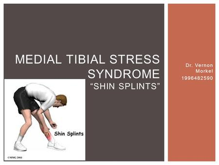"Dr. Vernon Morkel 1996482590 MEDIAL TIBIAL STRESS SYNDROME ""SHIN SPLINTS"""