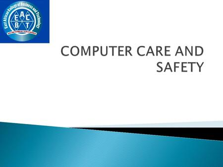  Computers, like any other piece of electronic equipment, need special care and attention in order to perform properly and safely.  It is always true.