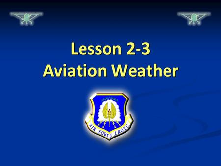 Lesson 2-3 Aviation Weather