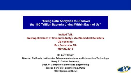 """Using Data Analytics to Discover the 100 Trillion Bacteria Living Within Each of Us"" Invited Talk New Applications of Computer Analysis to Biomedical."