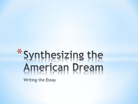 Synthesizing the American Dream