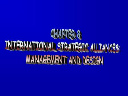 STRATEGIC ALLIANCES ISSUES F Stability and risk F Failure rate of 30 to 60 percent F Even profitable alliances can be torn by conflict.