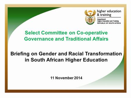 DIALOGUE ON SKILLS PLANNING 1 Select Committee on Co-operative Governance and Traditional Affairs Briefing on Gender and Racial Transformation in South.