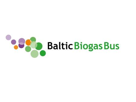 "Www.balticbiogasbus.eu1. 2 Project Management and Administration (WP1) A successful delivery of the comprehensive picture of ""the jigsaw puzzle"" demand."