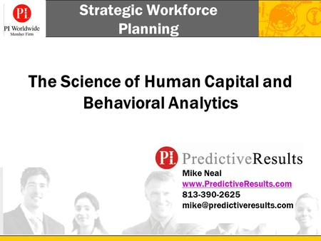 Strategic Workforce Planning Mike Neal  813-390-2625  The Science of Human.
