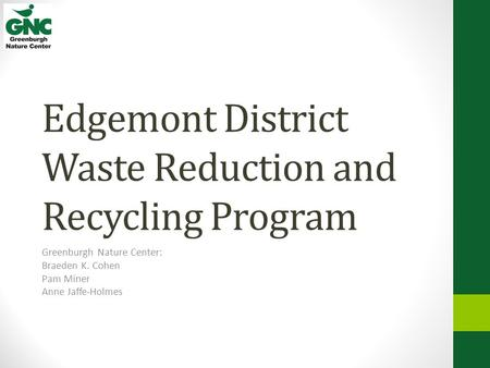 Edgemont District Waste Reduction and Recycling Program
