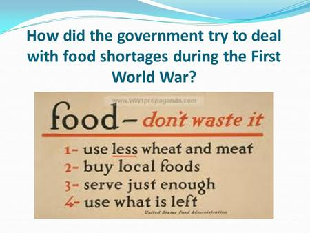 How did the government try to deal with food shortages during the First World War?