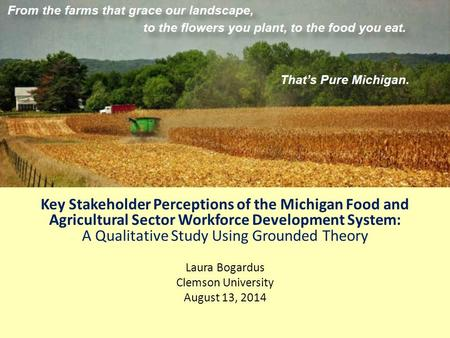 Key Stakeholder Perceptions of the Michigan Food and Agricultural Sector Workforce Development System: A Qualitative Study Using Grounded Theory Laura.