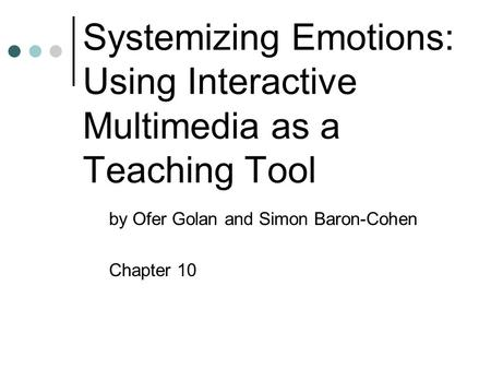 Systemizing Emotions: Using Interactive Multimedia as a Teaching Tool