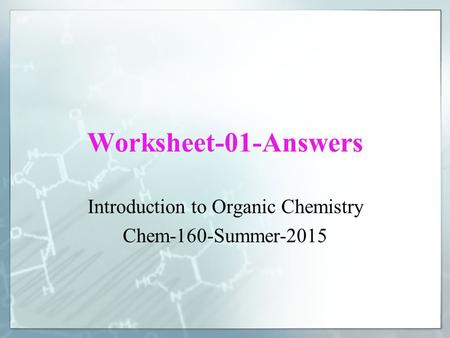 Introduction to Organic Chemistry Chem-160-Summer-2015