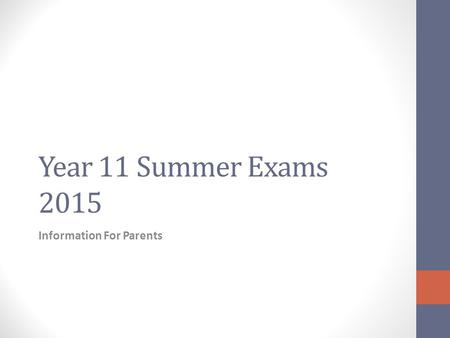 Year 11 Summer Exams 2015 Information For Parents.