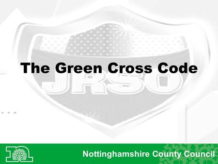 The Green Cross Code Nottinghamshire County Council.