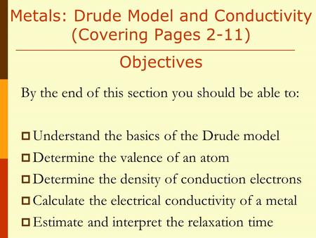 Metals: Drude Model and Conductivity (Covering Pages 2-11) Objectives