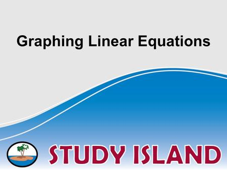 Graphing Linear Equations. Identifying a Linear Equation A linear equation is any equation that can be put in the form... Ax + By = C... where A, B, and.