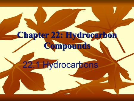 Chapter 22: Hydrocarbon Compounds