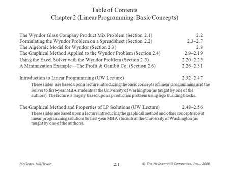 McGraw-Hill/Irwin © The McGraw-Hill Companies, Inc., 2008 2.1 Table of Contents Chapter 2 (Linear Programming: Basic Concepts) The Wyndor Glass Company.