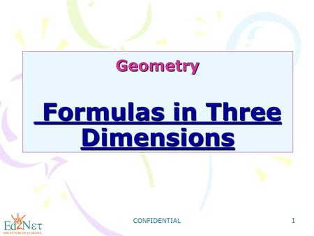 CONFIDENTIAL 1 Geometry Formulas in Three Dimensions.