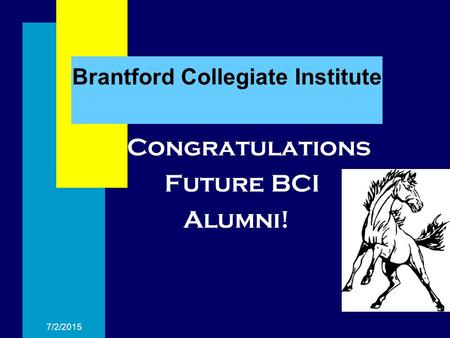 7/2/2015 Brantford Collegiate Institute Congratulations Future BCI Alumni!