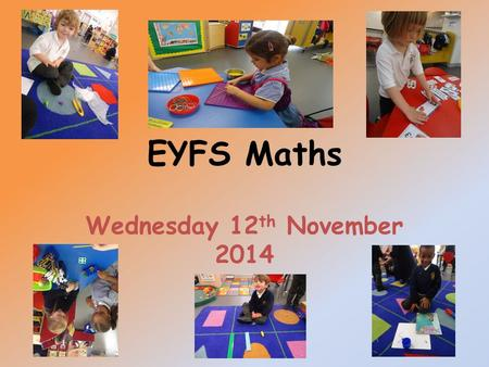 EYFS Maths Wednesday 12th November 2014.