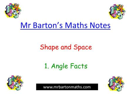 Mr Barton's Maths Notes Shape and Space 1. Angle Facts www.mrbartonmaths.com.