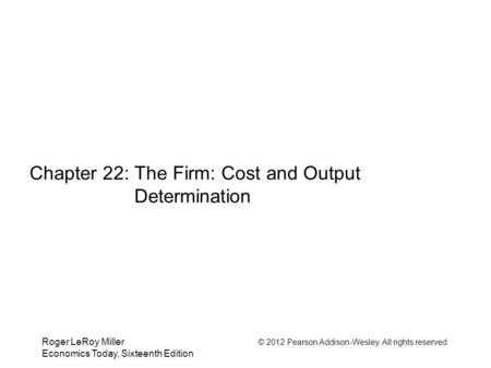 Chapter 22: The Firm: Cost and Output Determination