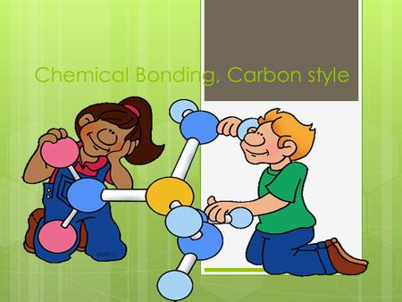 Chemical Bonding, Carbon style. Discover On the index card in your box, shade in a circle as dark as you can with your pencil. Take a piece of paper and.