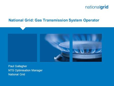 National Grid: Gas Transmission System Operator