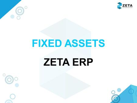 Www.zetasoftwares.com FIXED ASSETS ZETA ERP. www.zetasoftwares.com FLOW PANEL.