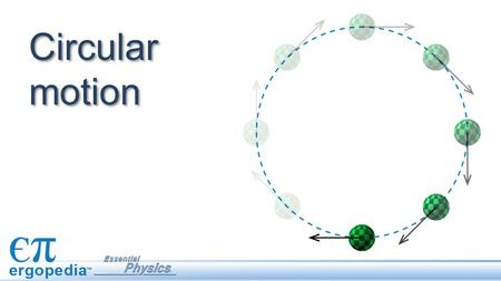 Circular motion. A turning wheel, a spinning top and the Earth orbiting the Sun are all examples of circular motion. Just like objects moving in straight.