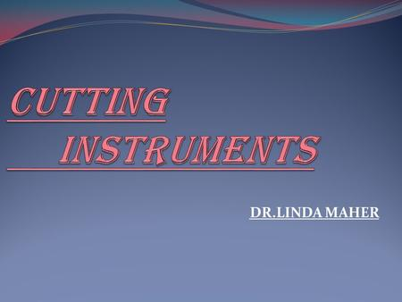 Cutting instruments DR.LINDA MAHER.